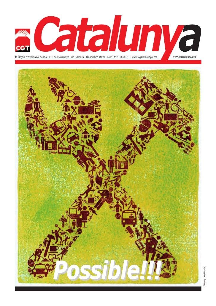 Catalunya Òrgan d'expressió de les CGT de Catalunya i de Balears • Desembre 2009 • núm. 112 • 0,50 € • www.cgtcatalunya.c...