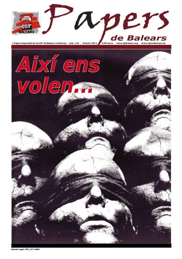 > Òrgan d'expressió de les CGT de Balears i Catalunya · núm. 132 · Octubre 2011   0,50 euros · www.cgtbalears.org · www.cg...