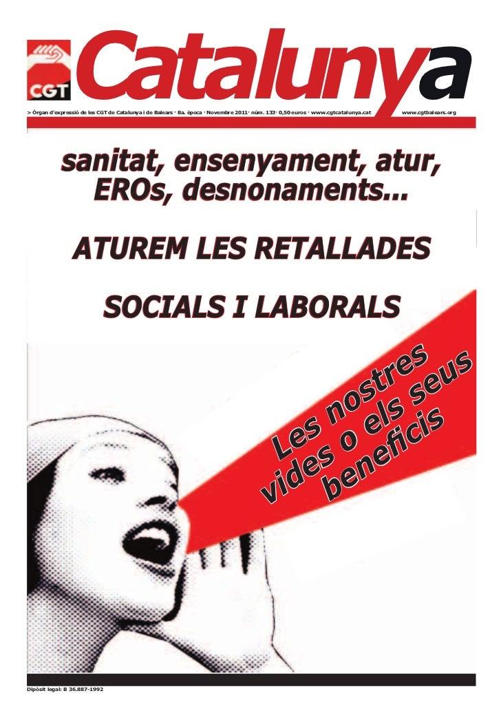 Catalunya> Òrgan d'expressió de les CGT de Catalunya i de Balears · 8a. època · Novembre 2011· núm. 133· 0,50 euros · www....