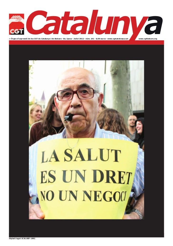 Catalunya> Òrgan d'expressió de les CGT de Catalunya i de Balears · 8a. època · Juliol 2012 · núm. 141 · 0,50 euros · www....
