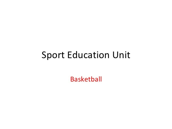 Sport Education Unit Basketball
