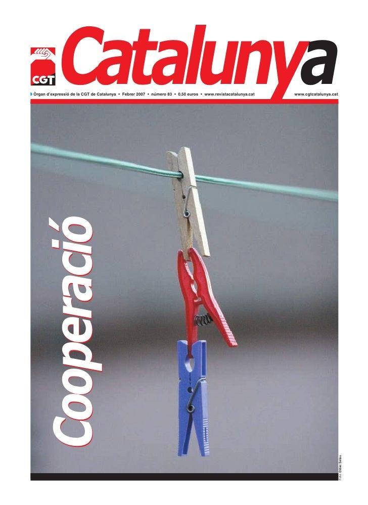 Cooperació     Catalunya  w Òrgan d'expressió de la CGT de Catalunya • Febrer 2007 • número 83 • 0,50 euros • www.revistac...