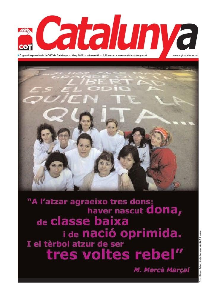 Catalunyaw Òrgan d'expressió de la CGT de Catalunya • Març 2007 • número 84 • 0,50 euros • www.revistacatalunya.cat   www....