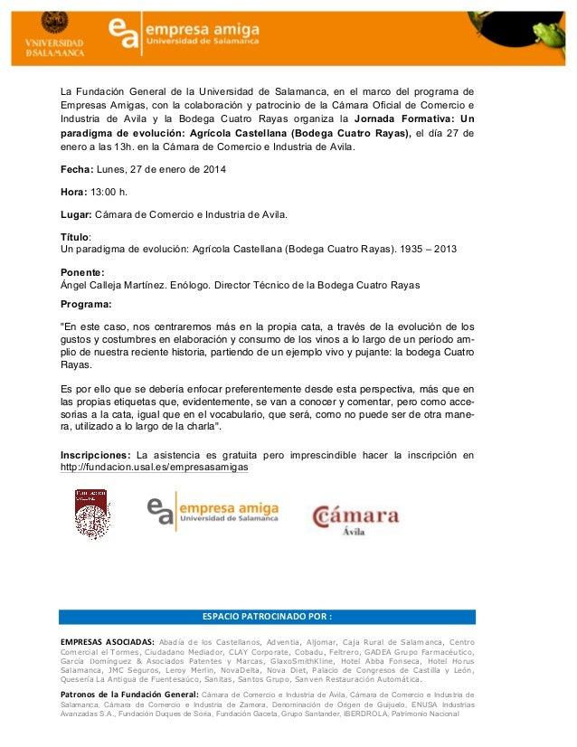 La Fundación General de la Universidad de Salamanca, en el marco del programa de Empresas Amigas, con la colaborac...