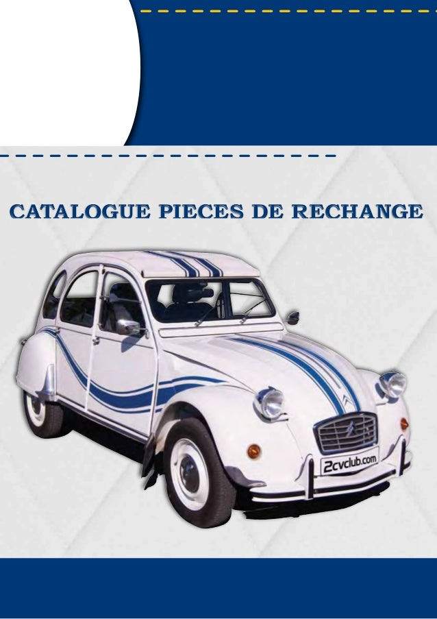 CATALOGUE PIECES DE RECHANGECATALOGUE PIECES DE RECHANGE www.2cvclub.com 2015
