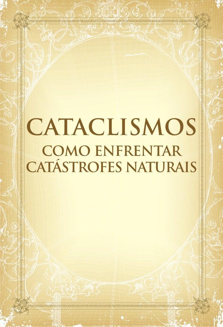 CATACLISMOS  COMO ENFRENTARCATÁSTROFES NATURAIS