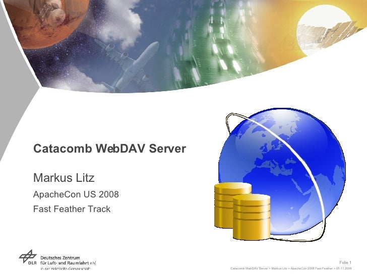 Catacomb WebDAV Server Markus Litz ApacheCon US 2008 Fast Feather Track