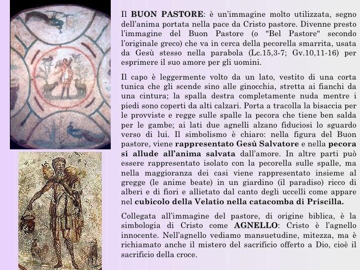 Il BUON PASTORE: è un'immagine molto utilizzata, segno            PASTOREdell'anima portata nella pace da Cristo pastore. ...