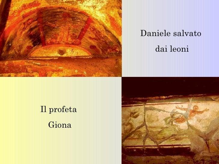 Daniele salvato                dai leoniIl profeta  Giona