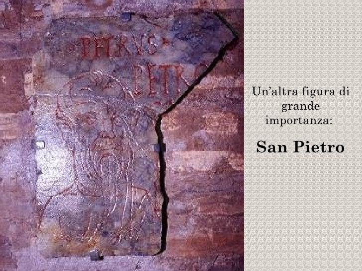 Un'altra figura di     grande  importanza:San Pietro