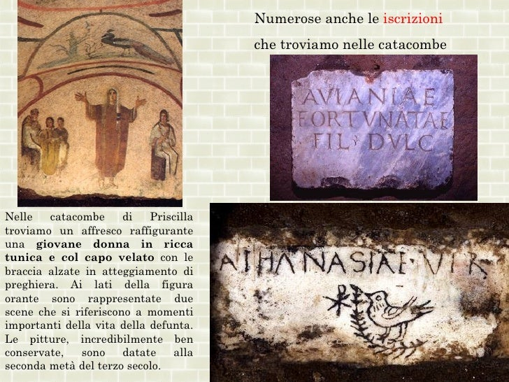 Numerose anche le iscrizioni                                        che troviamo nelle catacombeNelle   catacombe      di ...