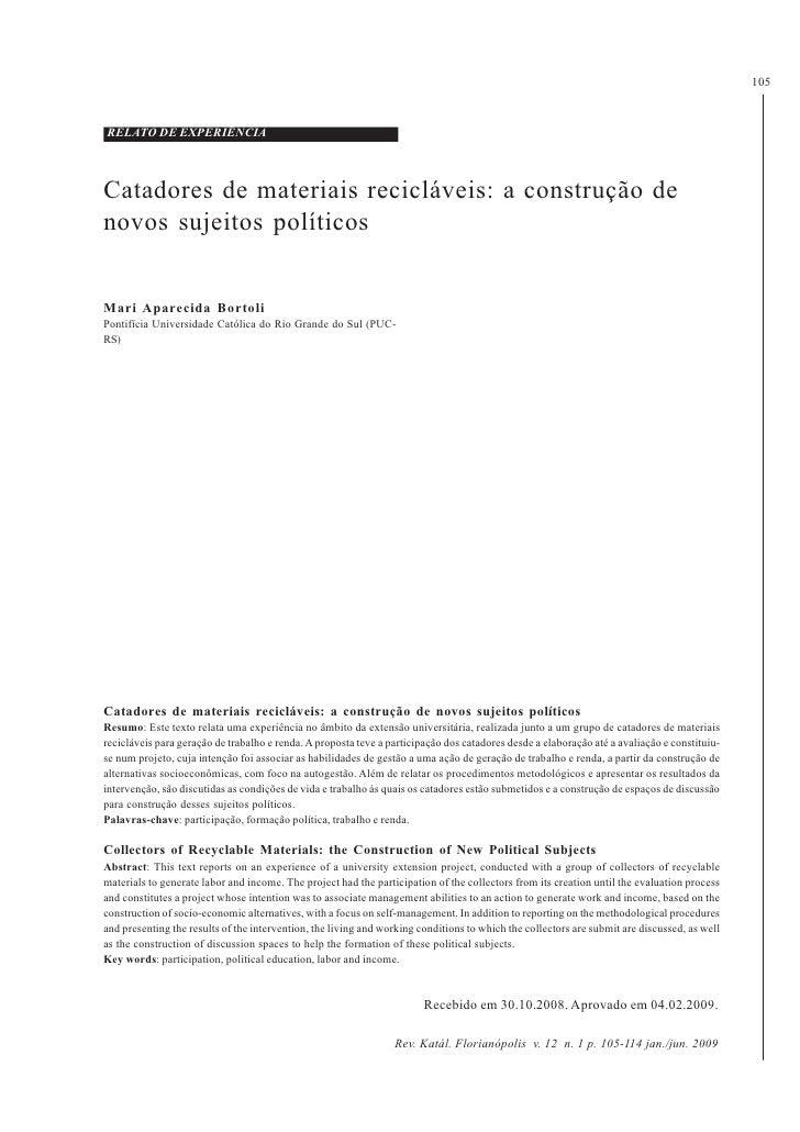 105RELATO DE EXPERIËNCIACatadores de materiais recicláveis: a construção denovos sujeitos políticosMari Aparecida BortoliP...