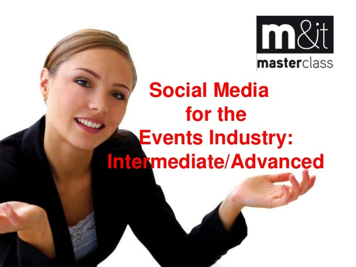 Social Media        for the    Events Industry:Intermediate/Advanced