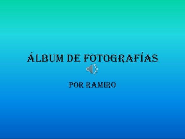 Álbum de fotografías por Ramiro