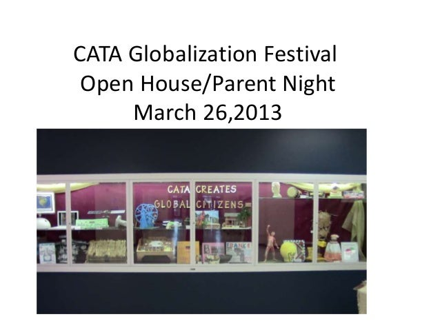 CATA Globalization Festival Open House/Parent Night     March 26,2013