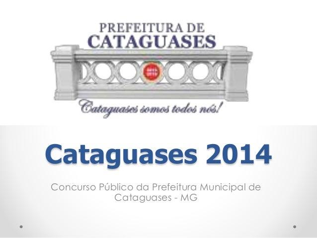 Cataguases 2014  Concurso Público da Prefeitura Municipal de  Cataguases - MG