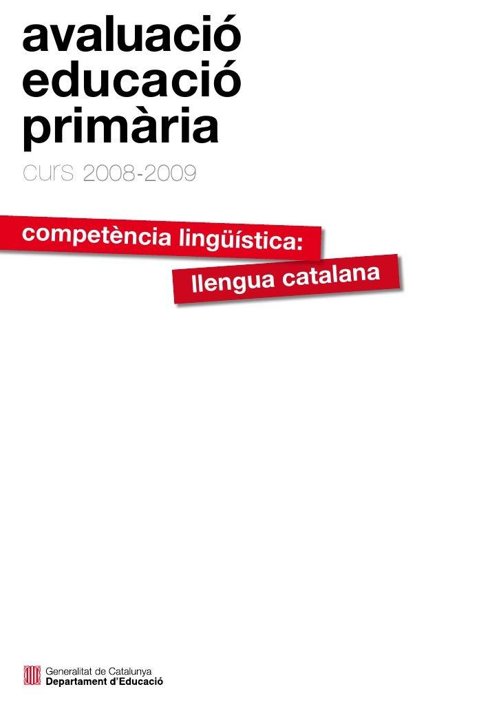 avaluació educació primària curs 2008-2009 competència lingüística:                              a               llengua c...