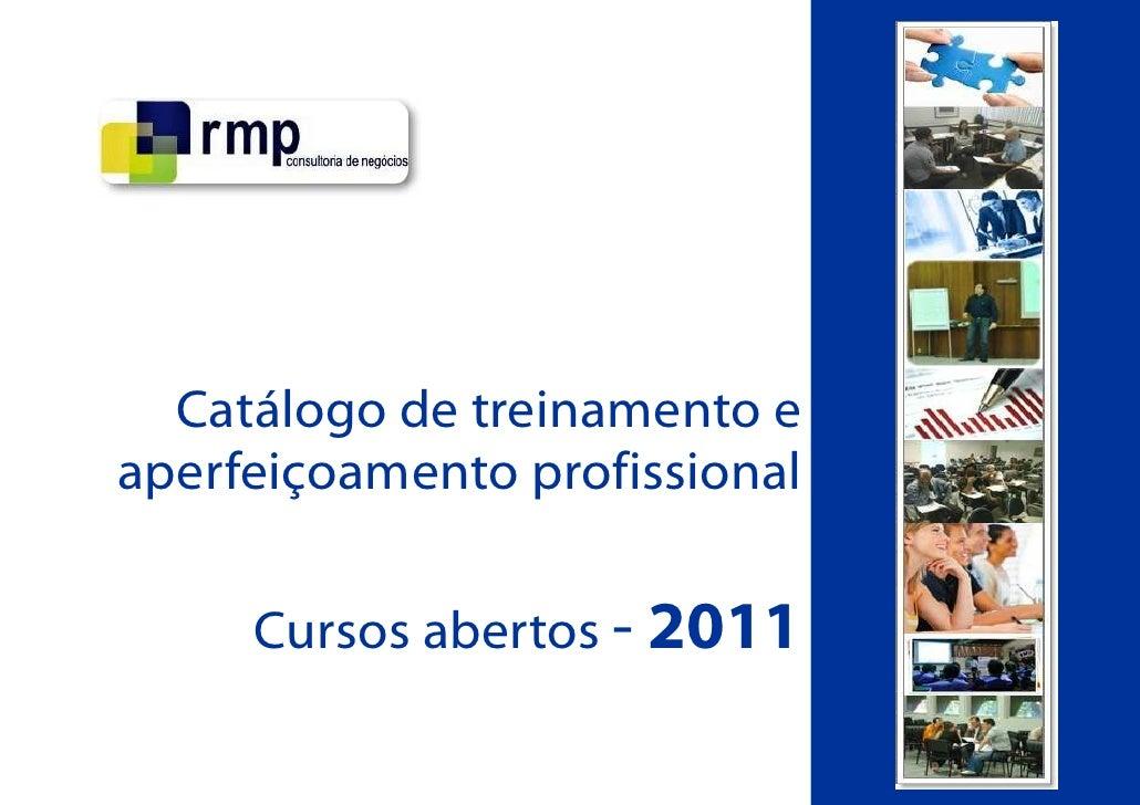 Catálogo de treinamento eaperfeiçoamento profissional     Cursos abertos - 2011