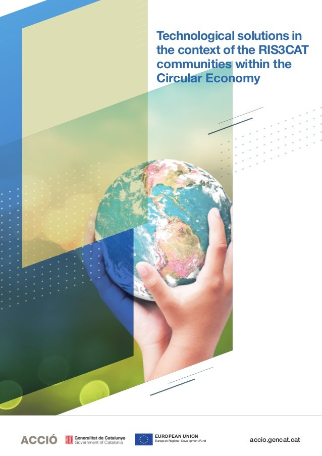 accio.gencat.cat Technological solutions in the context of the RIS3CAT communities within the Circular Economy EUROPEAN UN...