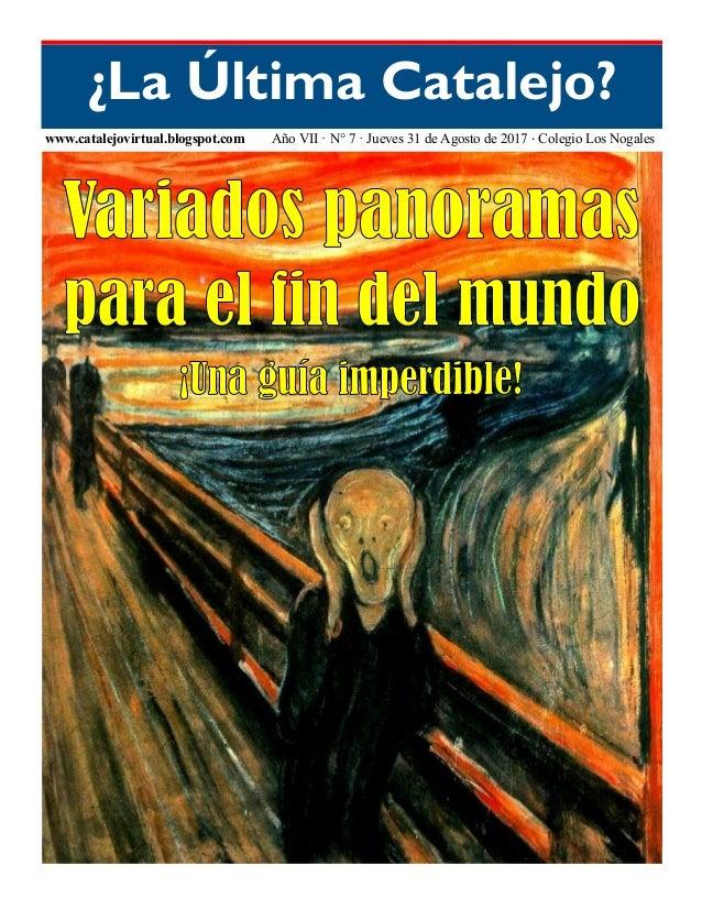 ¿La Última Catalejo? www.catalejovirtual.blogspot.com Año VII · N° 7 · Jueves 31 de Agosto de 2017 · Colegio Los Nogales