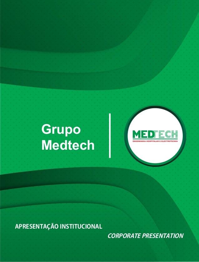 Grupo Medtech APRESENTAÇÃO INSTITUCIONAL CORPORATE PRESENTATION