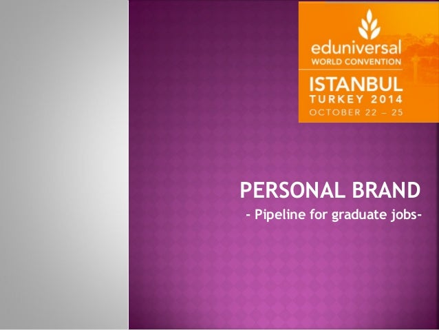 PERSONAL BRAND  - Pipeline for graduate jobs-