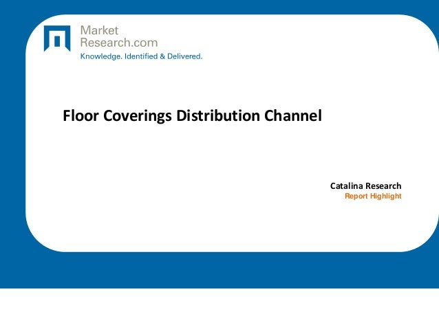 Floor Coverings Distribution Channel  Catalina Research Report Highlight