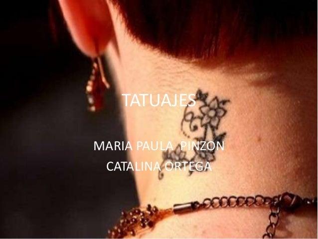 TATUAJES MARIA PAULA PINZON CATALINA ORTEGA