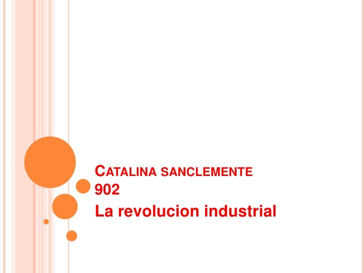 CATALINA SANCLEMENTE902La revolucion industrial