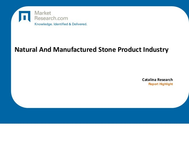 Natural And Manufactured Stone Product Industry  Catalina Research Report Highlight