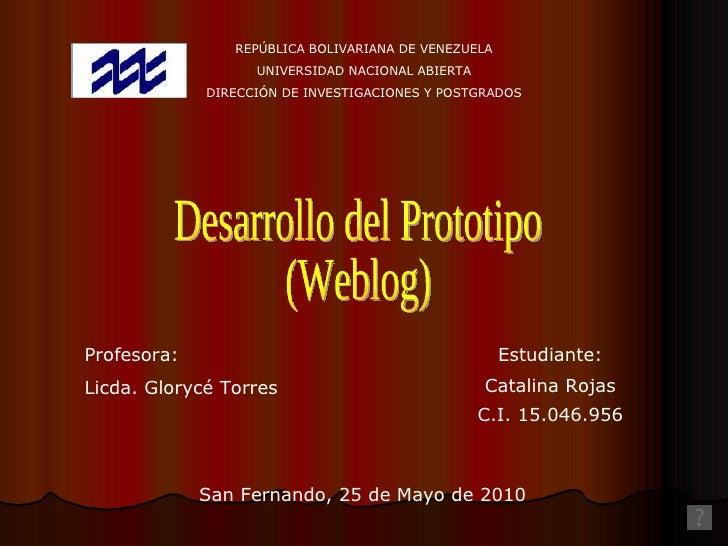 REPÚBLICA BOLIVARIANA DE VENEZUELA UNIVERSIDAD NACIONAL ABIERTA DIRECCIÓN DE INVESTIGACIONES Y POSTGRADOS Profesora: Licda...