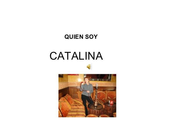 CATALINA QUIEN SOY
