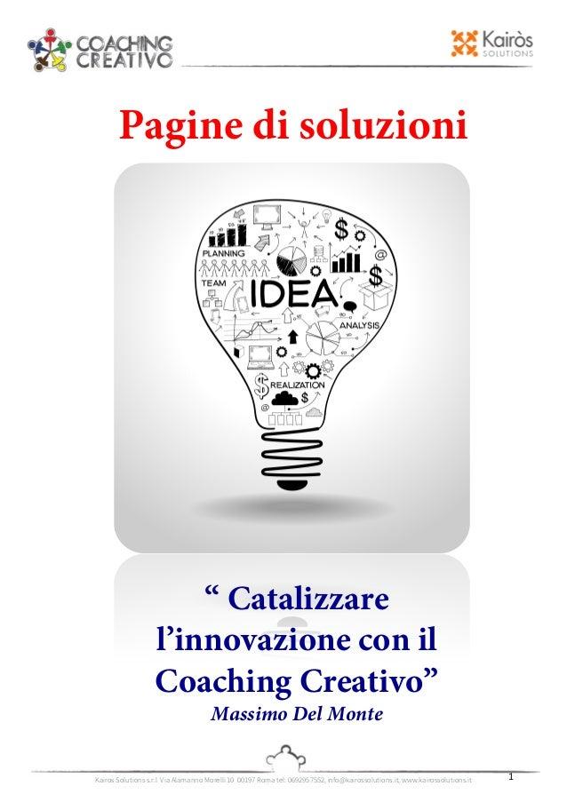 Kairos Solutions s.r.l Via Alamanno Morelli 10 00197 Roma tel: 0692957552, info@kairossolutions.it, www...