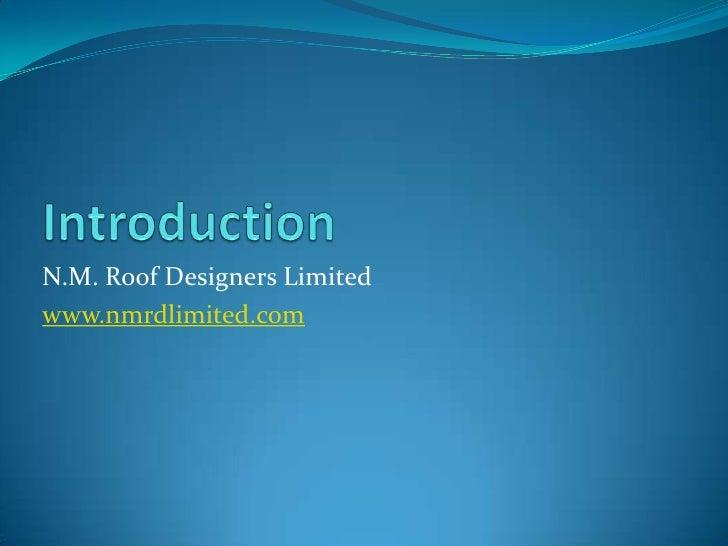 N.M. Roof Designers Limitedwww.nmrdlimited.com
