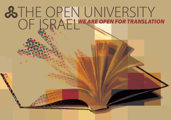 THE OPEN UNIVERSITY  OF ISRAEL          WE ARE OPEN FOR TRANSLATION                                      1