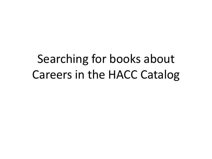 Searching for books aboutCareers in the HACC Catalog