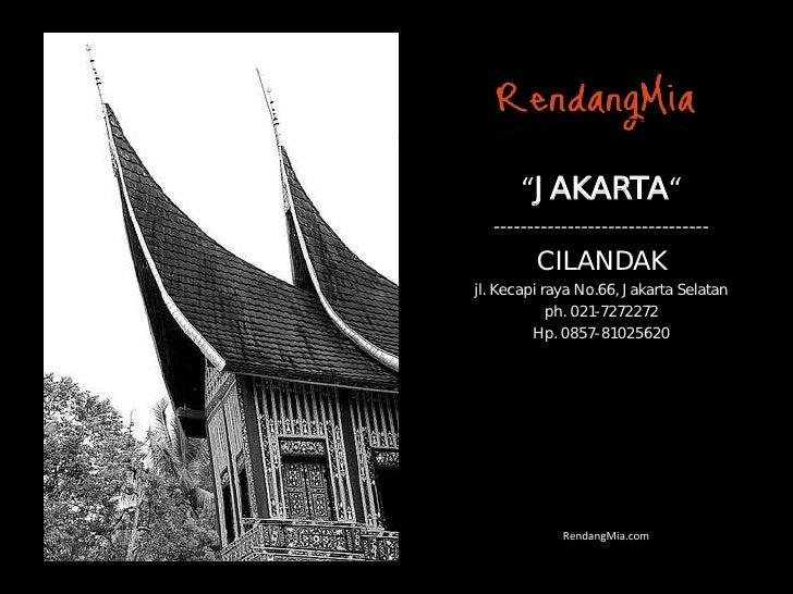 """JAKARTA""  --------------------------------         CILANDAKjl. Kecapi raya No.66, Jakarta Selatan            ph. 021-7272..."