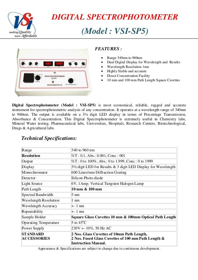 DIGITAL SPECTROPHOTOMETER(Model : VSI-SP5)FEATURES : Range 340nm to 960nm Dual Digital Display for Wavelength and Result...