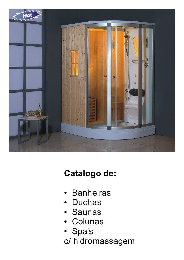 Catalogo de:  ● Banheiras ● Duchas  ● Saunas  ● Colunas  ● Spa's  c/ hidromassagem