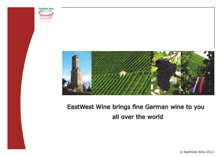 EastWest Wine brings fine German wine to you              all over the world                                    © EastWest...