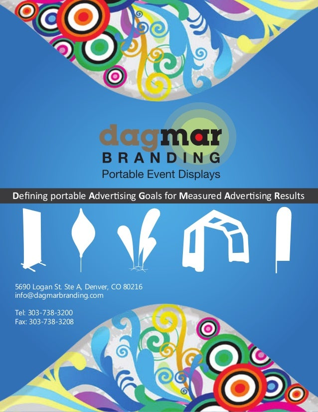 Defining portable Advertising Goals for Measured Advertising Results  5690 Logan St. Ste A, Denver, CO 80216 info@dagmarbra...