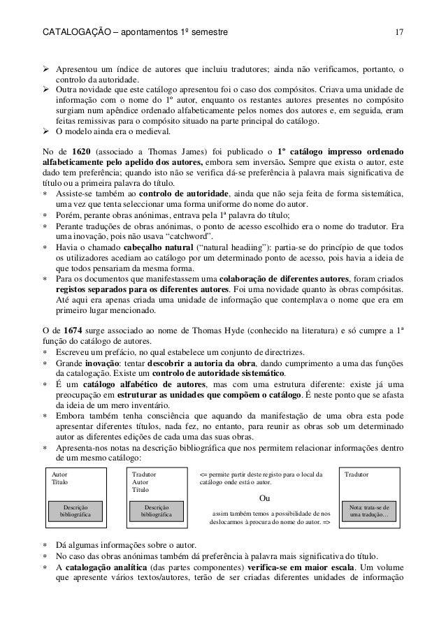CATALOGAÇÃO – apontamentos 1º semestre  17   Apresentou um índice de autores que incluiu tradutores; ainda não verificamos...