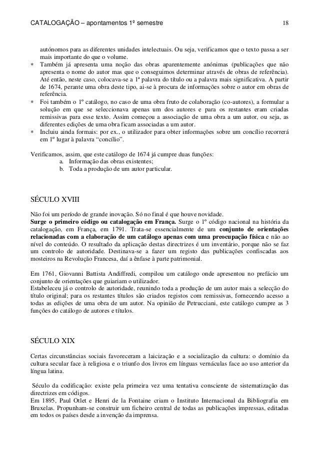 CATALOGAÇÃO – apontamentos 1º semestre  18  autónomos para as diferentes unidades intelectuais. Ou seja, verificamos que o...