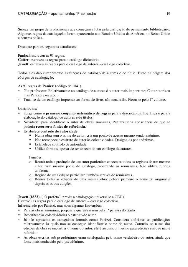 CATALOGAÇÃO – apontamentos 1º semestre  19  Surege um grupo de profissionais que começam a lutar pela unificação do pensam...
