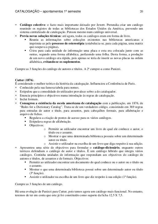 CATALOGAÇÃO – apontamentos 1º semestre  20  * Catálogo colectivo: o facto mais importante deixado por Jewett. Pretendia cr...