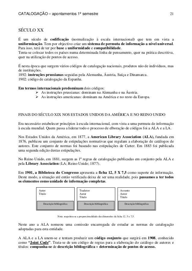 CATALOGAÇÃO – apontamentos 1º semestre  21  Autor  Título  Descrição bibliográfica  Tradutor  Autor  Título  Descrição bib...