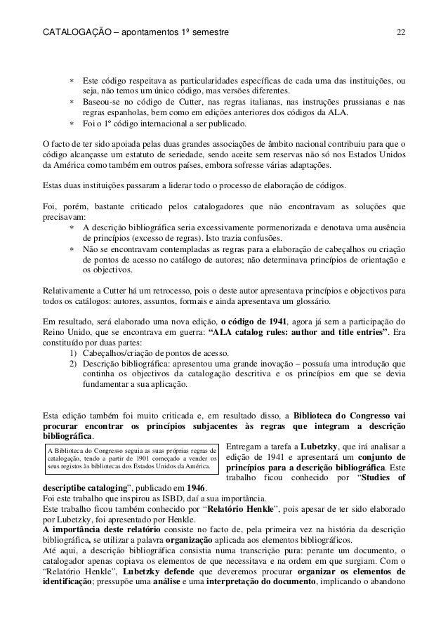 CATALOGAÇÃO – apontamentos 1º semestre  22  * Este código respeitava as particularidades específicas de cada uma das insti...