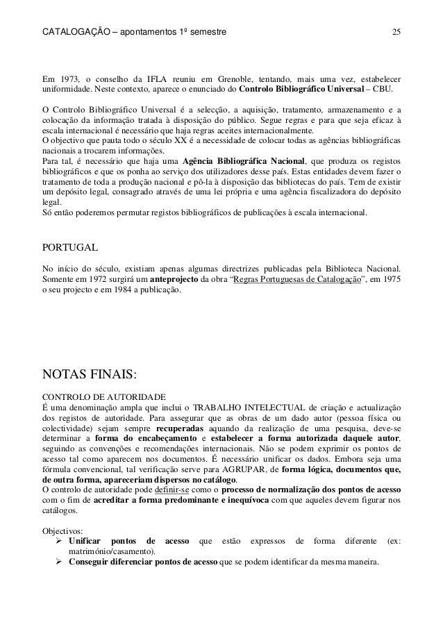 CATALOGAÇÃO – apontamentos 1º semestre  25  Em 1973, o conselho da IFLA reuniu em Grenoble, tentando, mais uma vez, estabe...