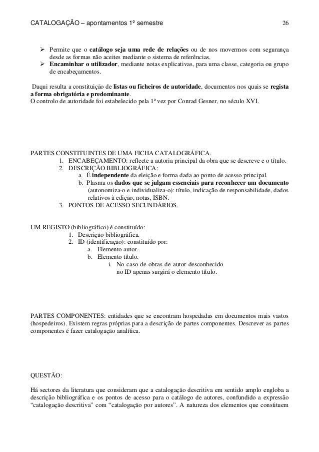 CATALOGAÇÃO – apontamentos 1º semestre  26   Permite que o catálogo seja uma rede de relações ou de nos movermos com segur...