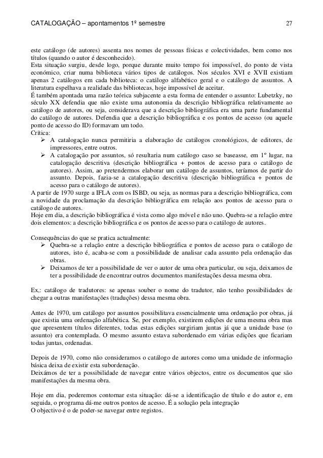 CATALOGAÇÃO – apontamentos 1º semestre  27  este catálogo (de autores) assenta nos nomes de pessoas físicas e colectividad...